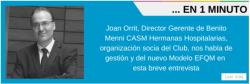 Entrevista al Dr Orrit para el Club de Excelencia en Gestión
